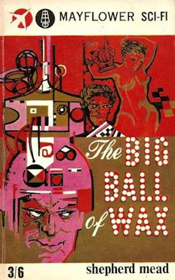 The cover of 'The Big Ball of Wax' by Shepherd Mead