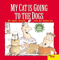 The cover of 'My Cat Is Going to the Dogs' by Mike Thaler
