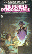 The cover of a paperback by L Sprague De Camp entitled 'The Purple Pterodactyls', published in 1980 by Ace Books.