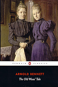 The cover of the Penguin Classics edition of Arnold Bennett's 'The Old Wives' Tale'