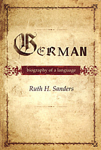 Cover of 'German: Biography of a Language'