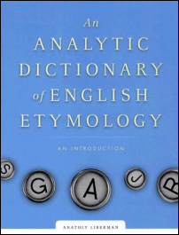 The cover of 'An Analytic Dictionary of English Etymology: An Introduction' by Anatoly Liberman